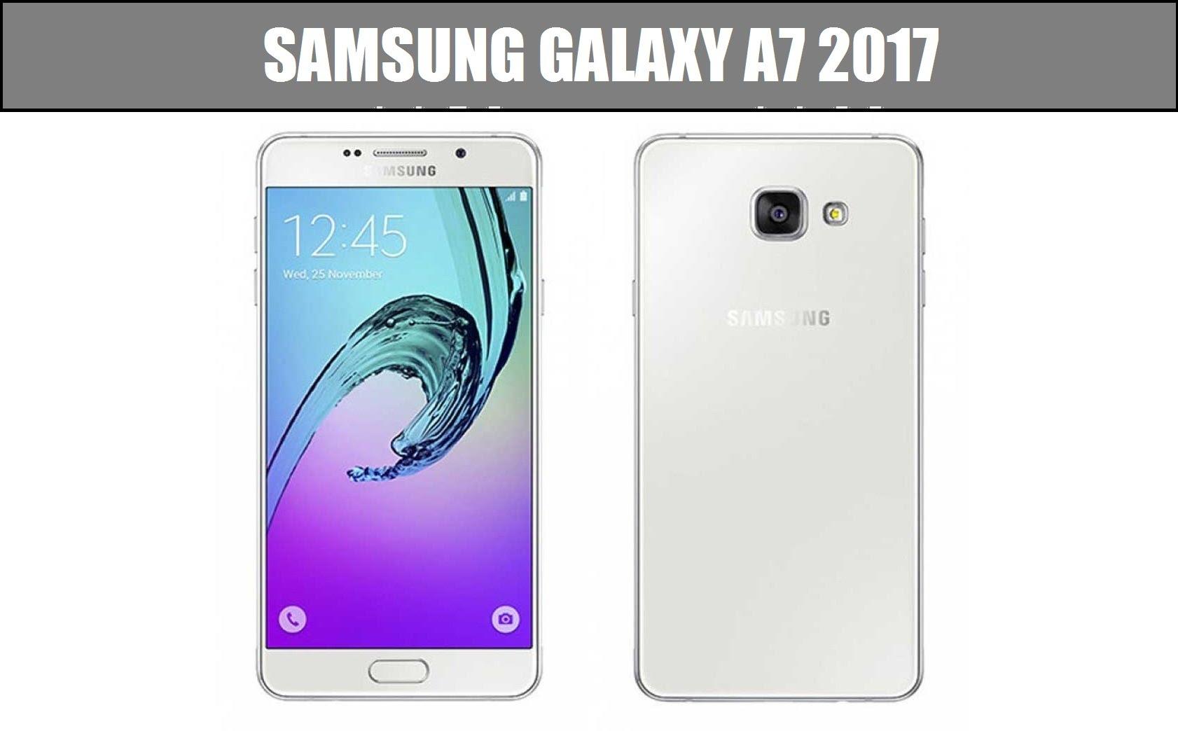Samsung Galaxy A7 2017 Özellikleri ve Tanıtımı yapıldı 1